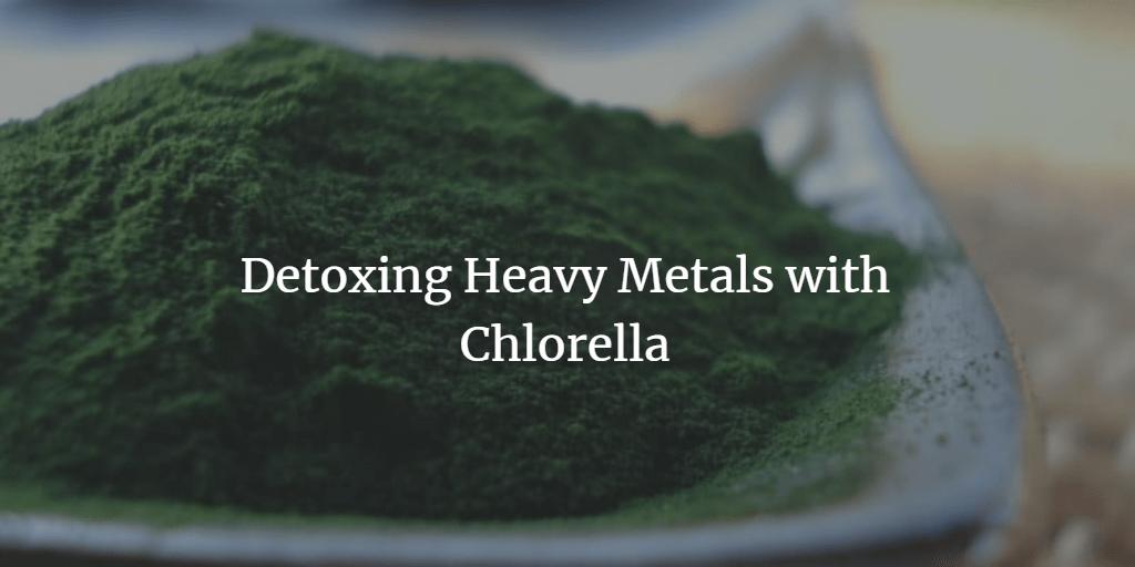Chlorella Detox Symptoms